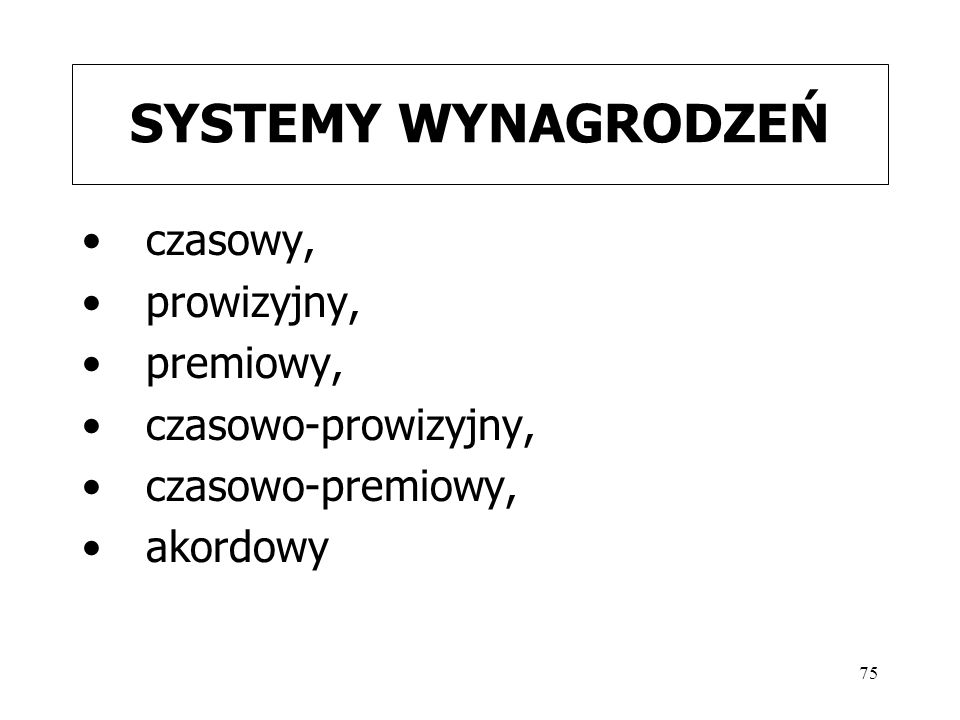 SYSTEMY WYNAGRODZEŃ czasowy, prowizyjny, premiowy, czasowo-prowizyjny,