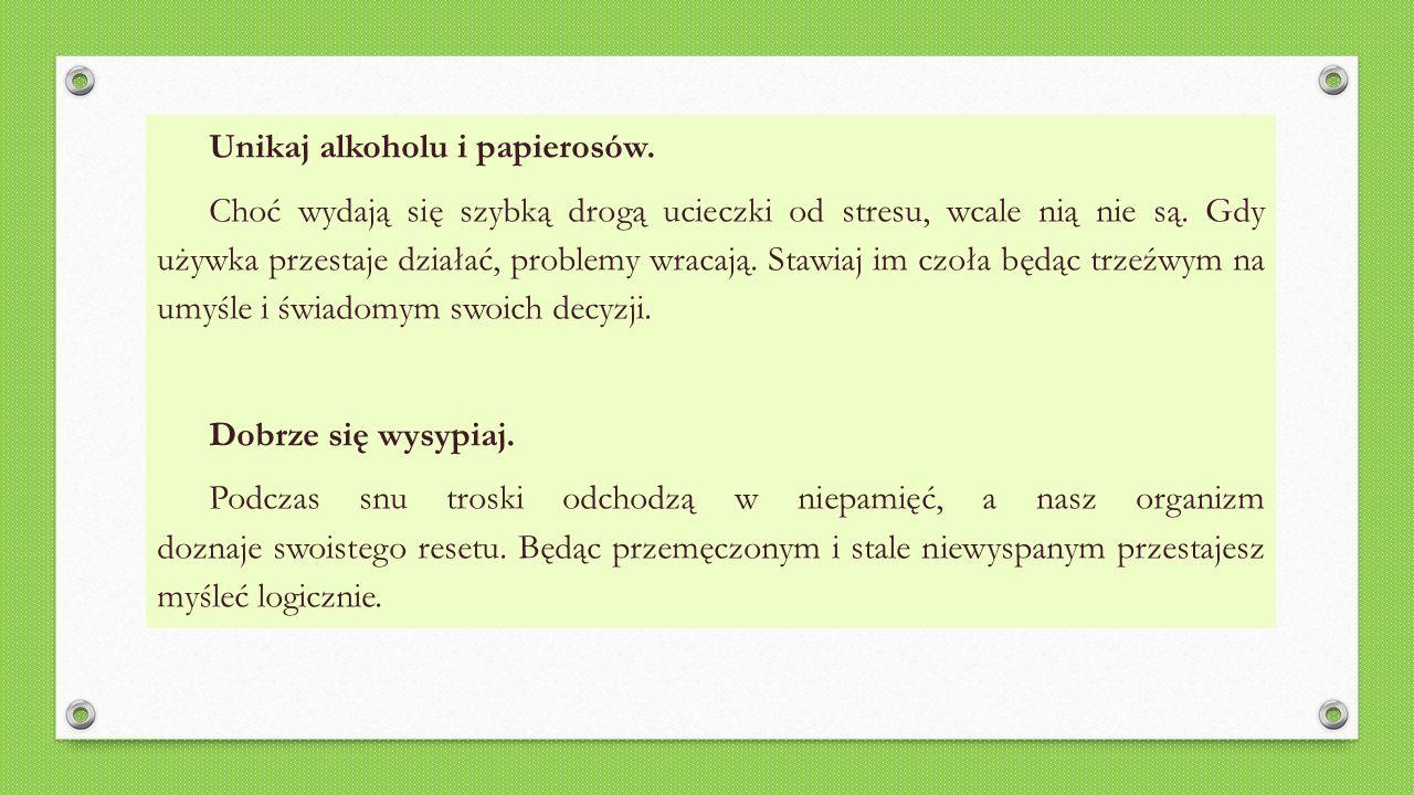 Unikaj alkoholu i papierosów.