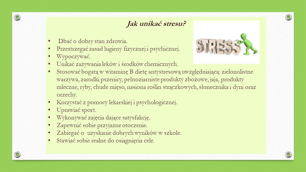 Jak unikać stresu Dbać o dobry stan zdrowia.