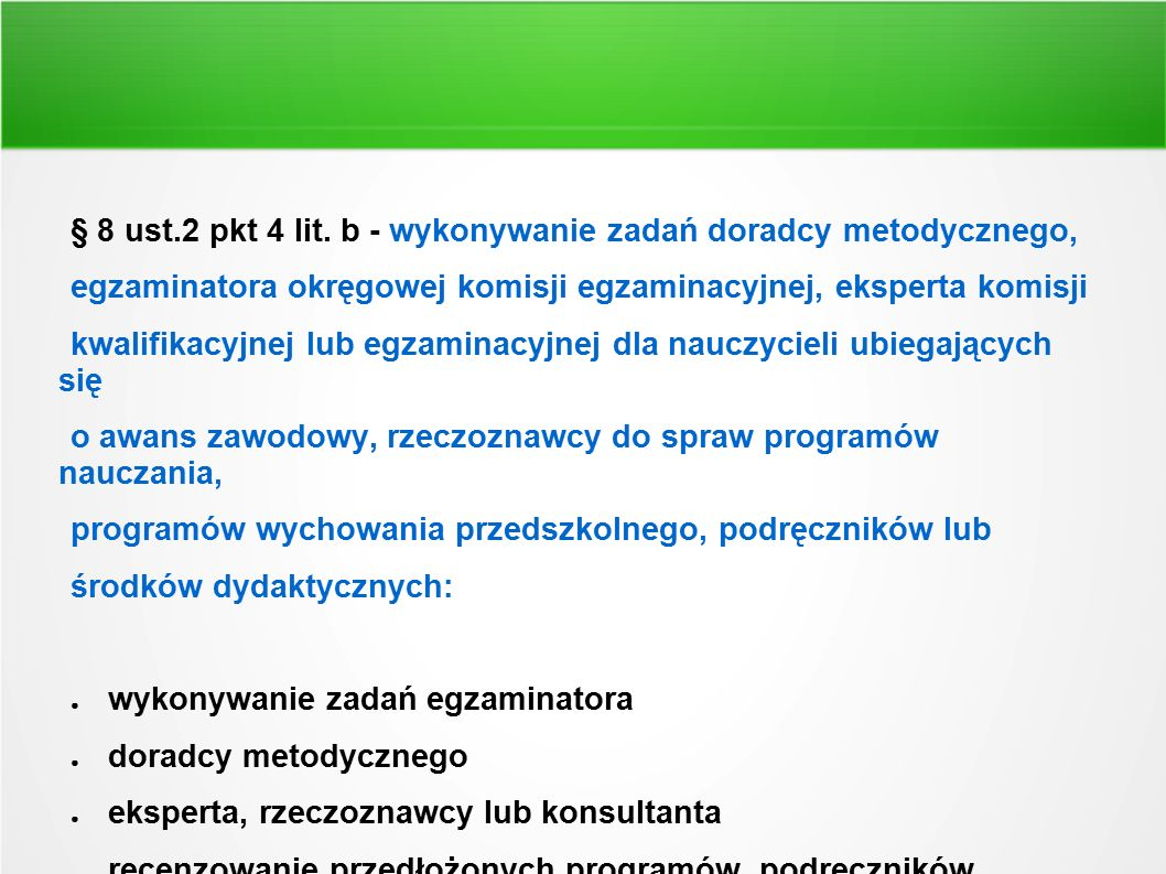 § 8 ust.2 pkt 4 lit. b - wykonywanie zadań doradcy metodycznego,