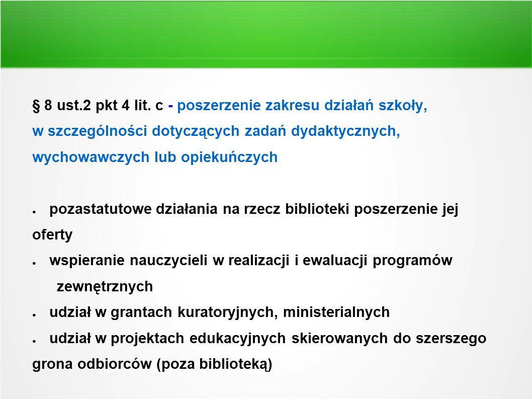 § 8 ust.2 pkt 4 lit. c - poszerzenie zakresu działań szkoły,