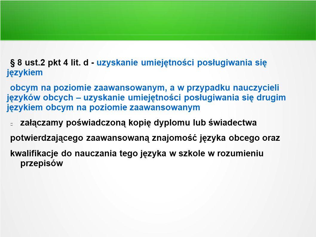 § 8 ust.2 pkt 4 lit. d - uzyskanie umiejętności posługiwania się językiem