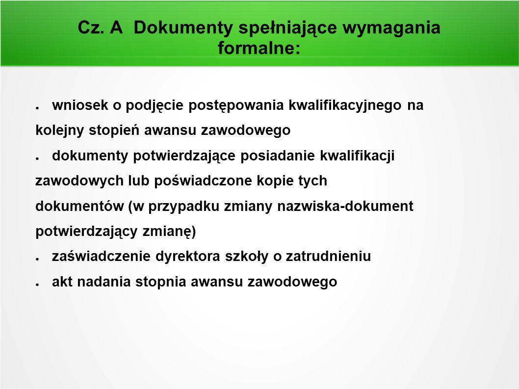 Cz. A Dokumenty spełniające wymagania formalne: