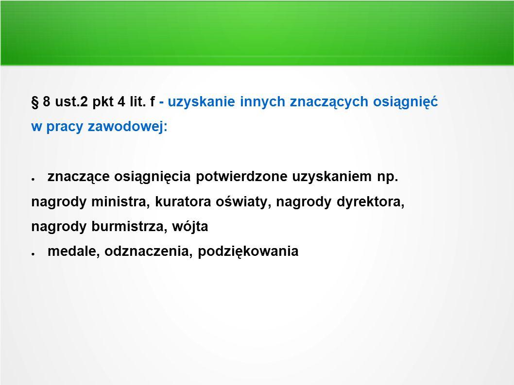 § 8 ust.2 pkt 4 lit. f - uzyskanie innych znaczących osiągnięć