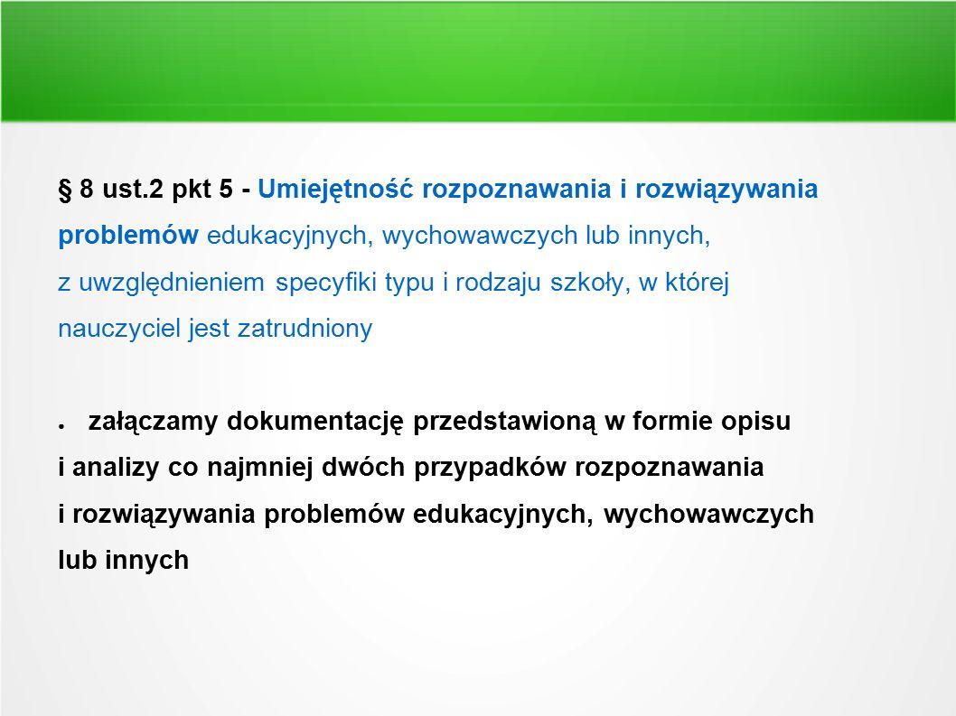 § 8 ust.2 pkt 5 - Umiejętność rozpoznawania i rozwiązywania