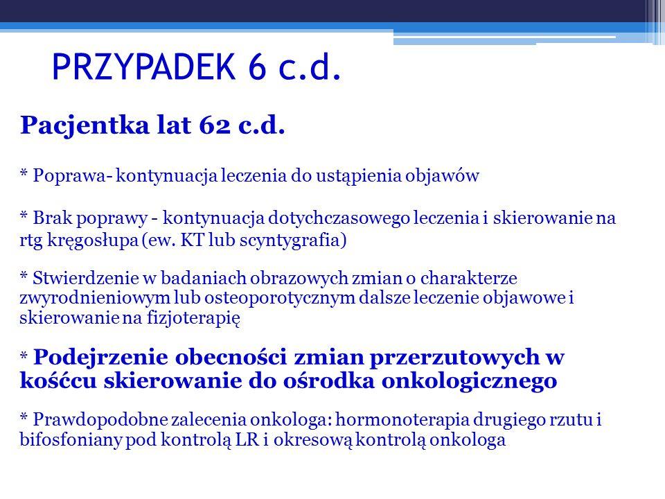 PRZYPADEK 6 c.d. Pacjentka lat 62 c.d.