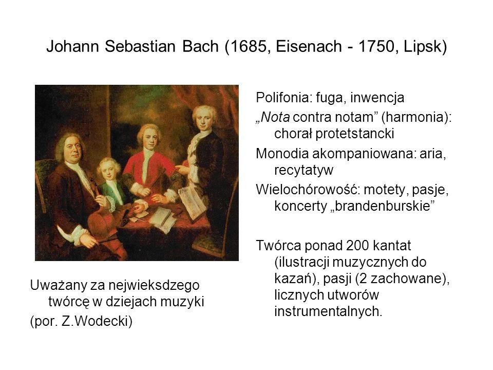 Johann Sebastian Bach (1685, Eisenach - 1750, Lipsk)