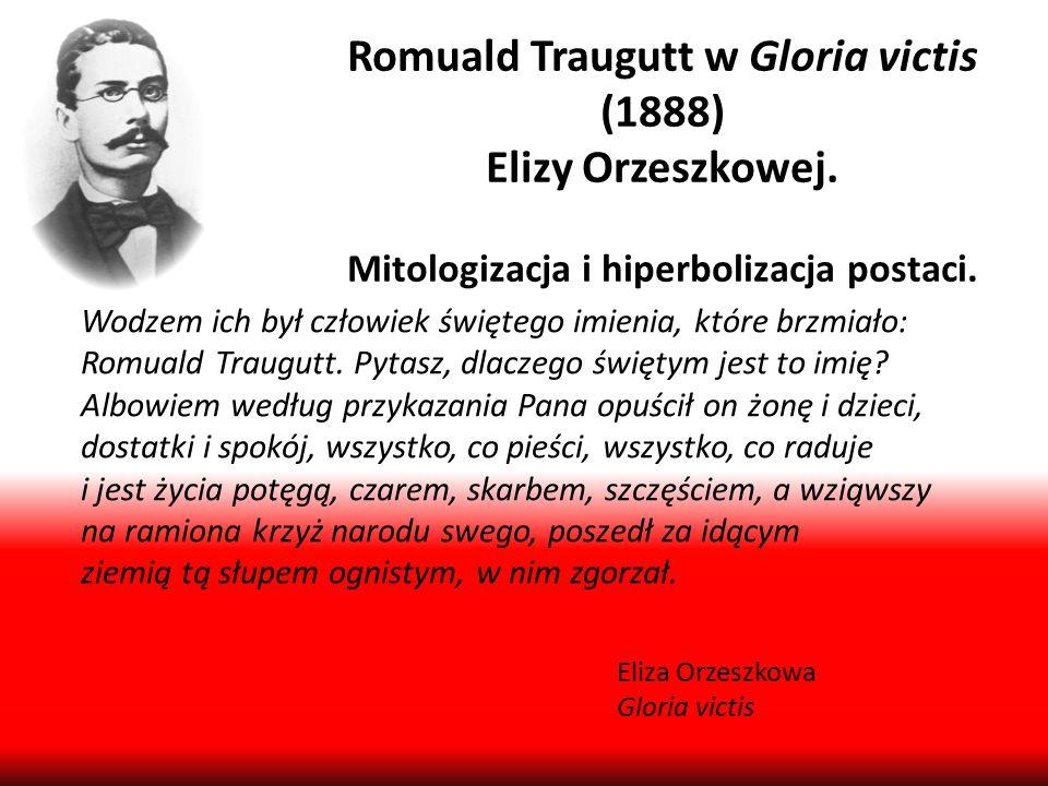 Romuald Traugutt w Gloria victis (1888) Elizy Orzeszkowej.