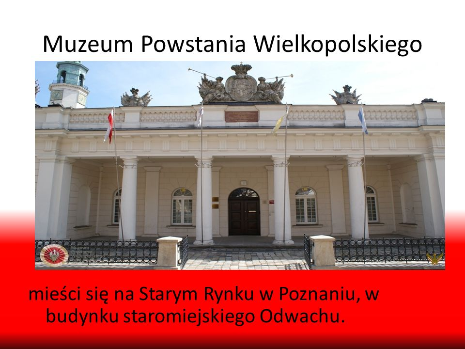 Muzeum Powstania Wielkopolskiego