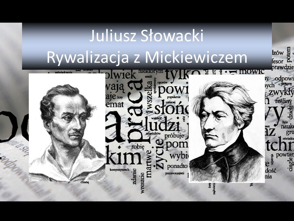 Juliusz Słowacki Rywalizacja z Mickiewiczem
