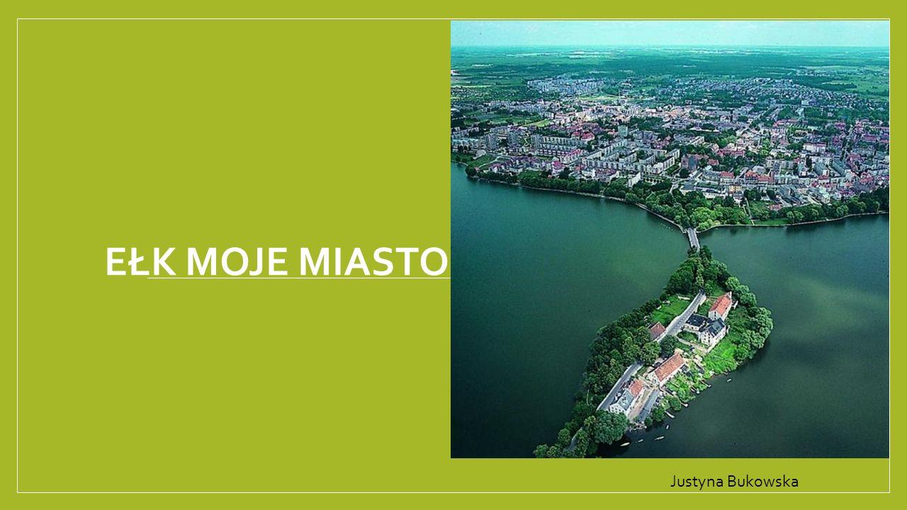 Ełk Moje miasto Justyna Bukowska