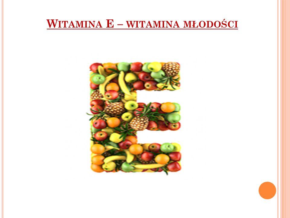 Witamina E – witamina młodości