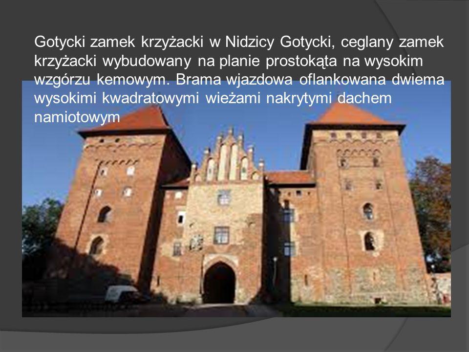 Gotycki zamek krzyżacki w Nidzicy Gotycki, ceglany zamek krzyżacki wybudowany na planie prostokąta na wysokim wzgórzu kemowym.