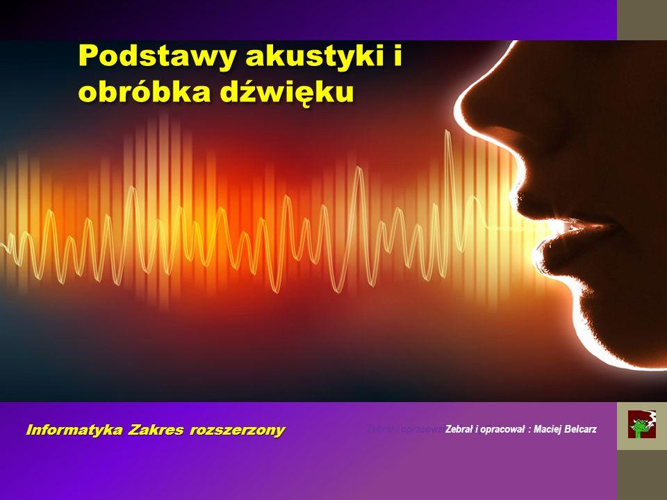 Podstawy akustyki i obróbka dźwięku