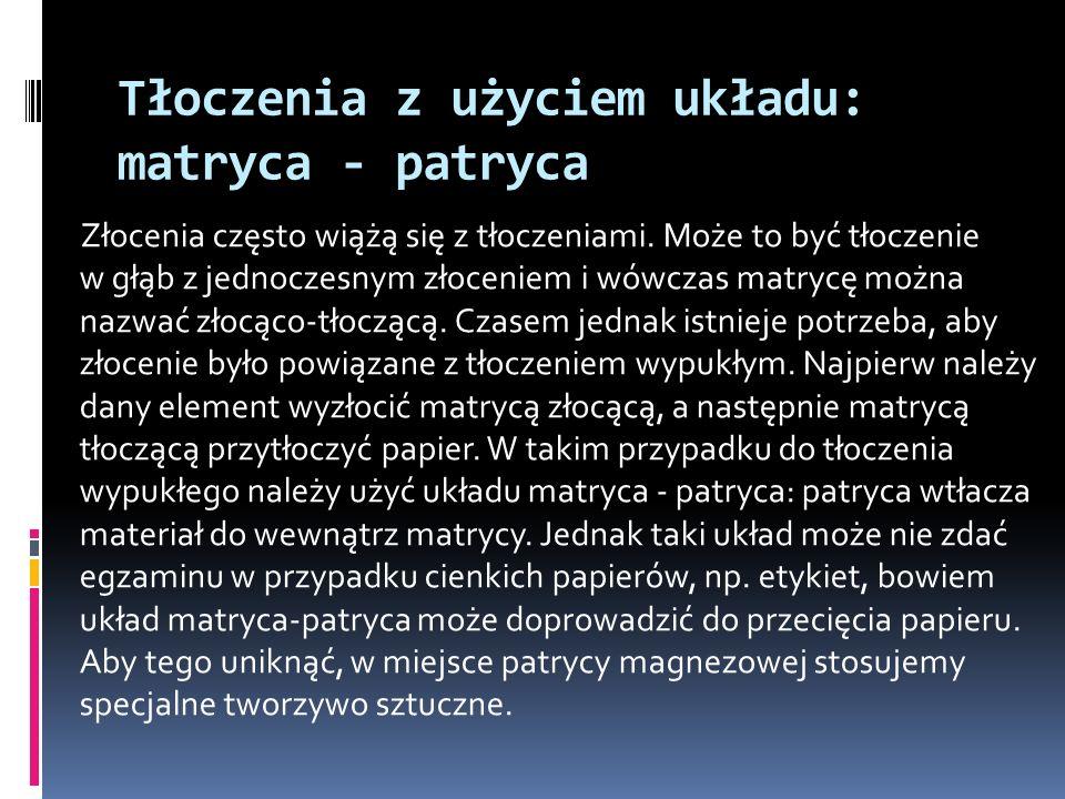 Tłoczenia z użyciem układu: matryca - patryca