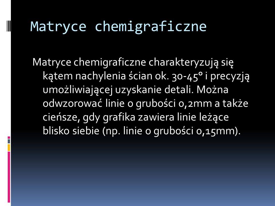 Matryce chemigraficzne