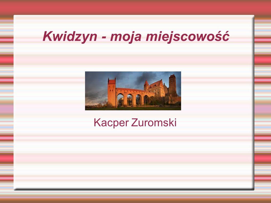 Kwidzyn - moja miejscowość