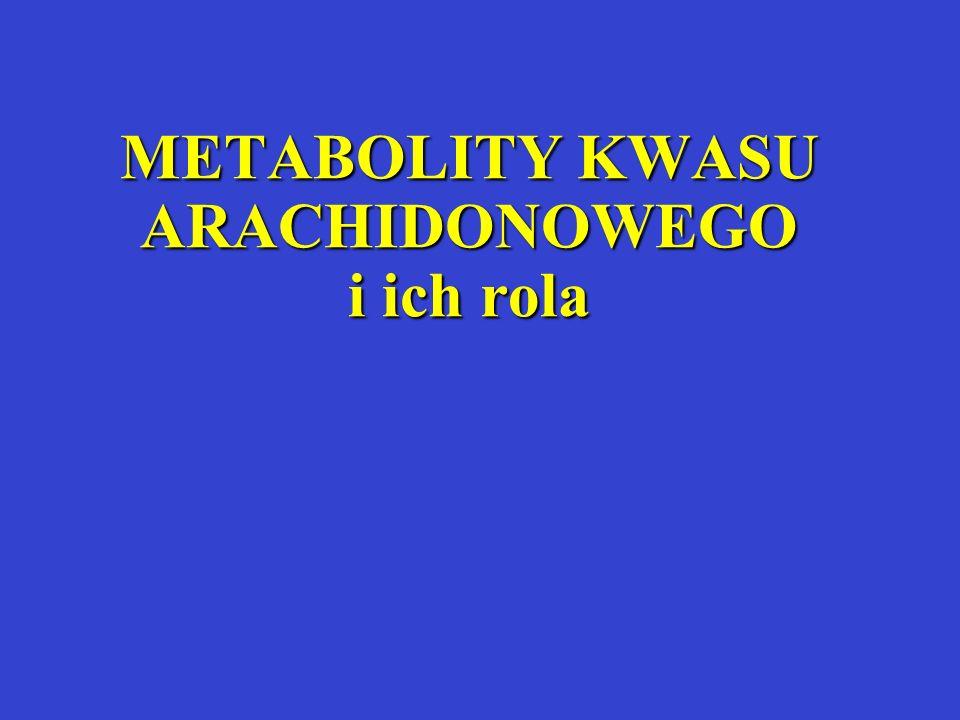 METABOLITY KWASU ARACHIDONOWEGO i ich rola