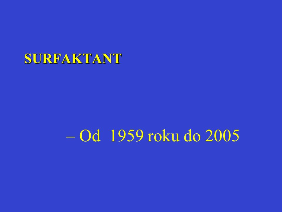 SURFAKTANT Od 1959 roku do 2005