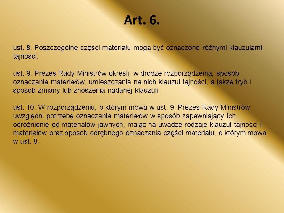 Art. 6. ust. 8. Poszczególne części materiału mogą być oznaczone różnymi klauzulami tajności.