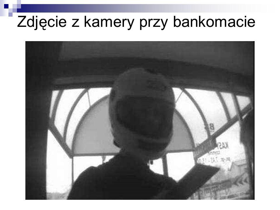 Zdjęcie z kamery przy bankomacie