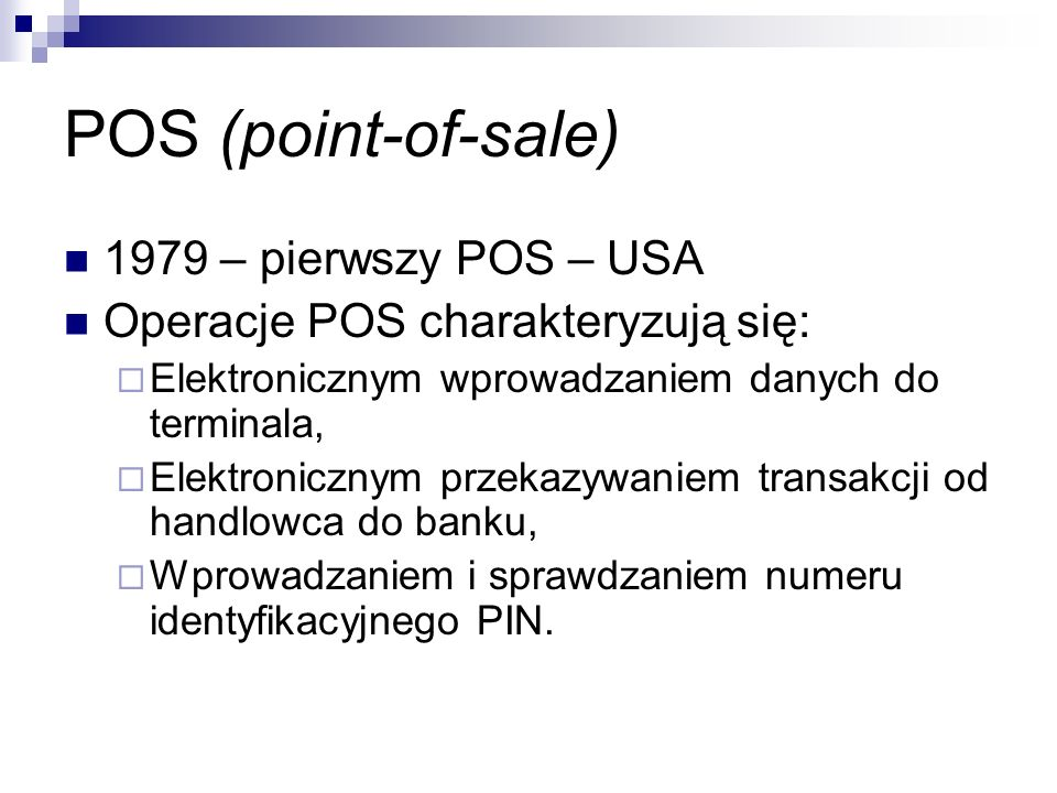 POS (point-of-sale) 1979 – pierwszy POS – USA