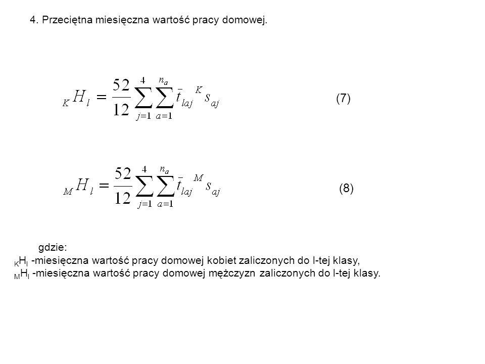 (7) (8) 4. Przeciętna miesięczna wartość pracy domowej. gdzie: