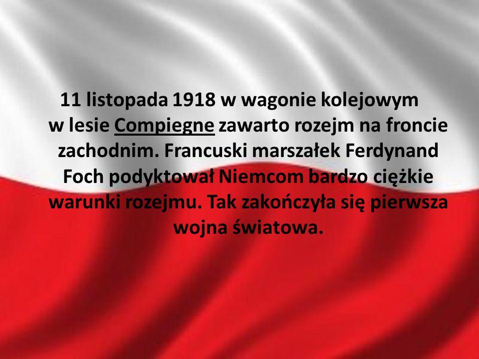 11 listopada 1918 w wagonie kolejowym w lesie Compiegne zawarto rozejm na froncie zachodnim.