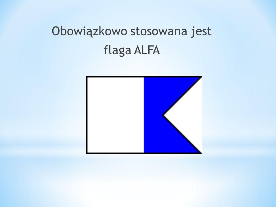 Obowiązkowo stosowana jest flaga ALFA