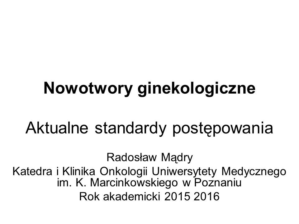 Nowotwory ginekologiczne Aktualne standardy postępowania