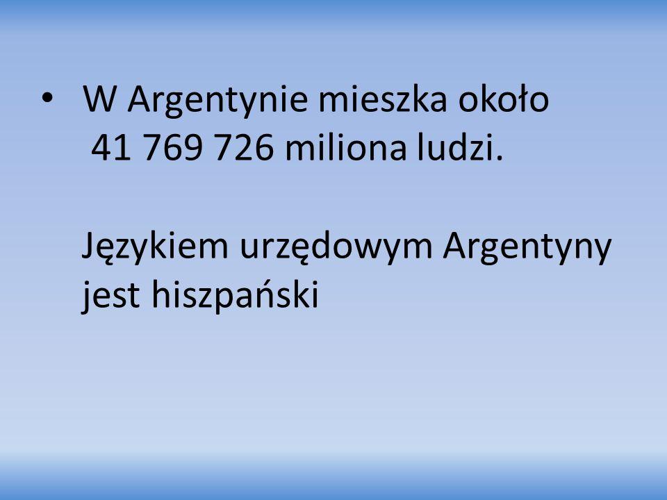 W Argentynie mieszka około 41 769 726 miliona ludzi
