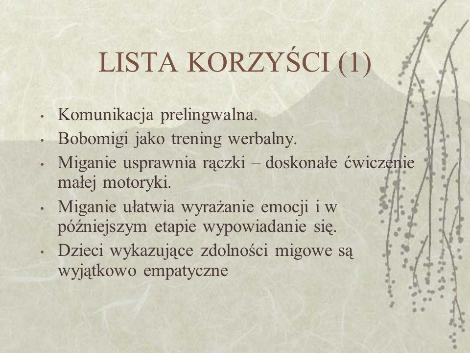 LISTA KORZYŚCI (1) Komunikacja prelingwalna.