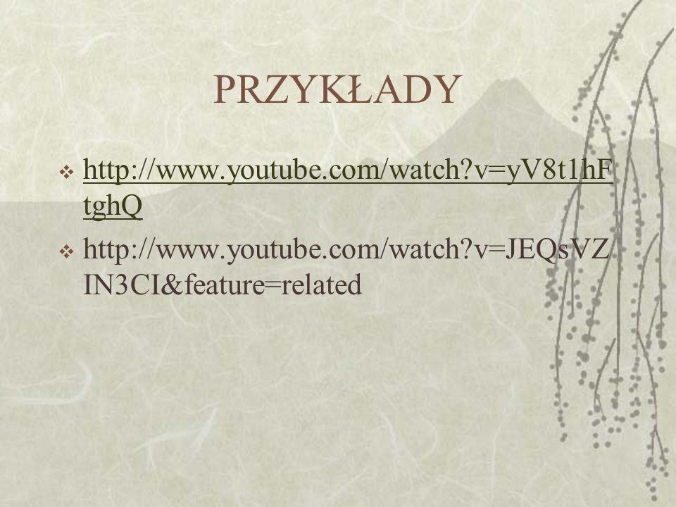 PRZYKŁADY http://www.youtube.com/watch v=yV8t1hFtghQ