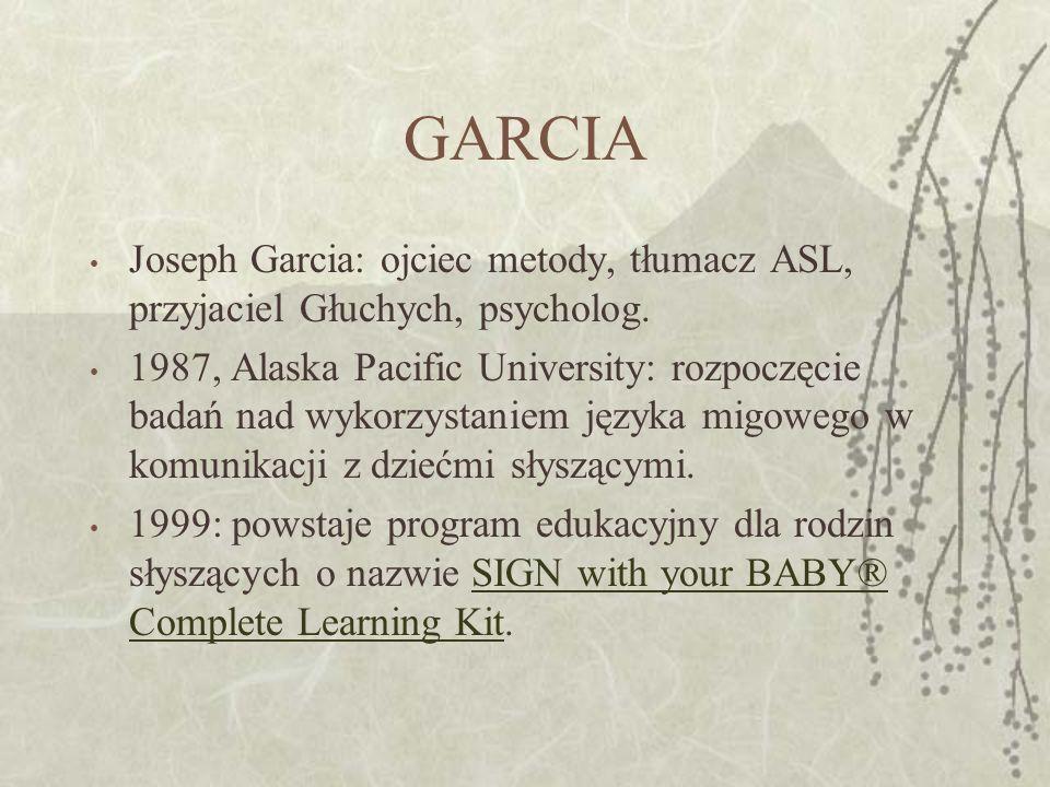 GARCIA Joseph Garcia: ojciec metody, tłumacz ASL, przyjaciel Głuchych, psycholog.