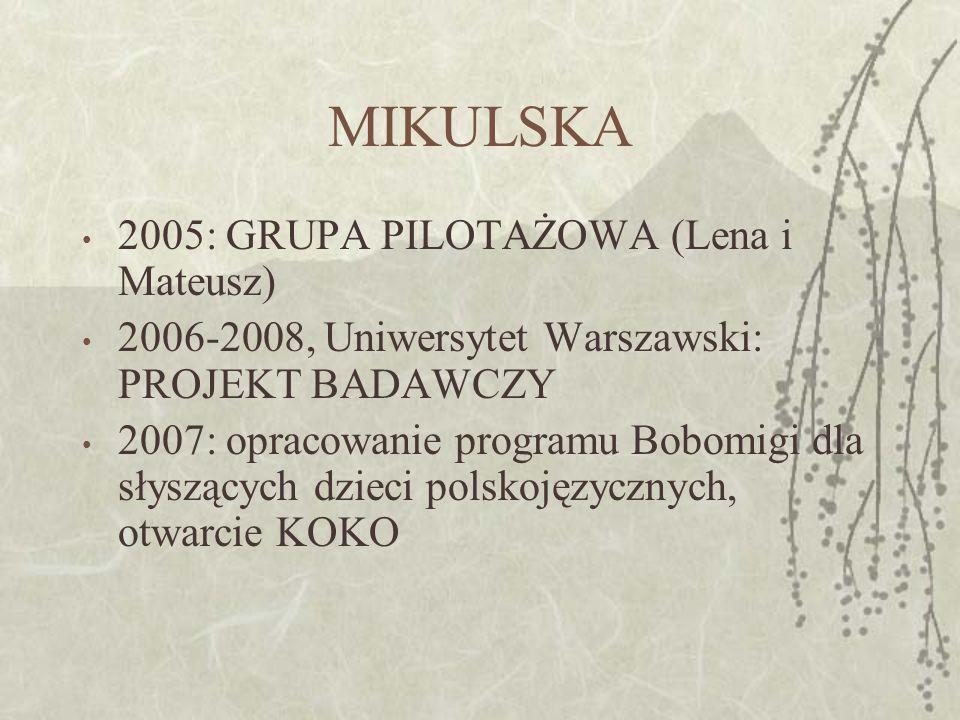 MIKULSKA 2005: GRUPA PILOTAŻOWA (Lena i Mateusz)