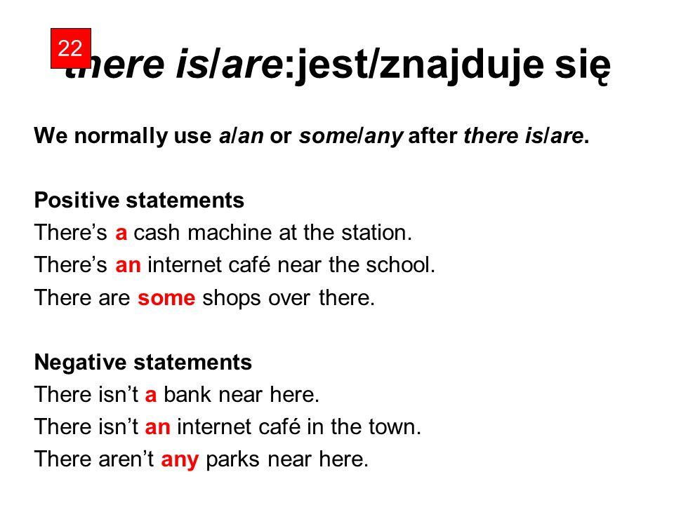 there is/are:jest/znajduje się