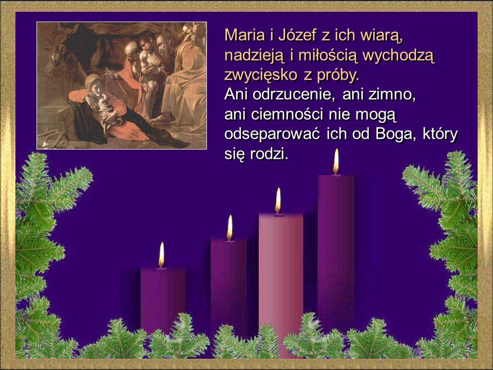Maria i Józef z ich wiarą, nadzieją i miłością wychodzą zwycięsko z próby.