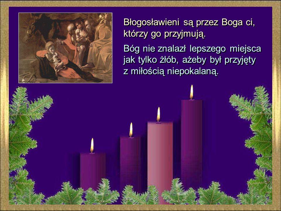 Błogosławieni są przez Boga ci, którzy go przyjmują.