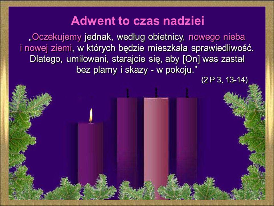 """Adwent to czas nadziei """"Oczekujemy jednak, według obietnicy, nowego nieba."""