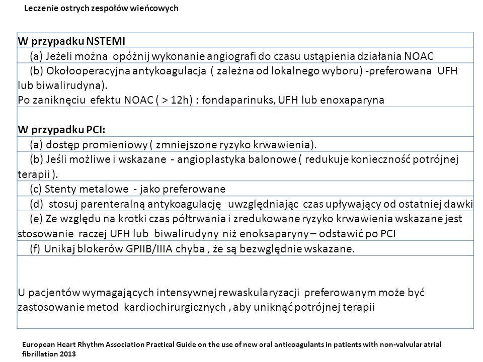(a) dostęp promieniowy ( zmniejszone ryzyko krwawienia).