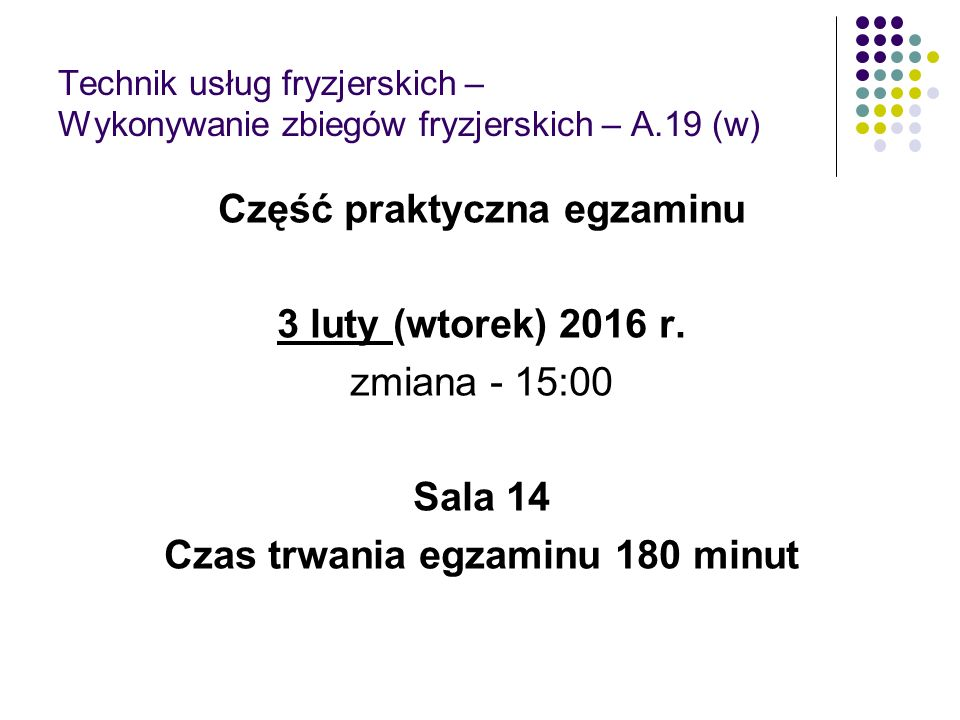 Część praktyczna egzaminu Czas trwania egzaminu 180 minut