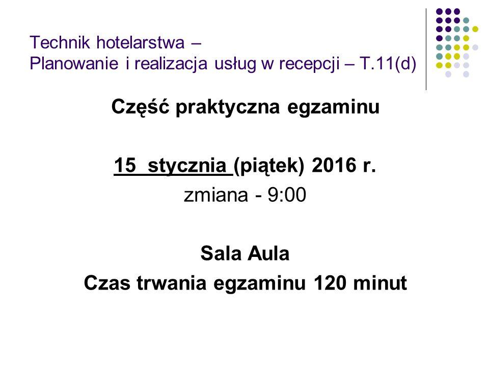 Część praktyczna egzaminu Czas trwania egzaminu 120 minut