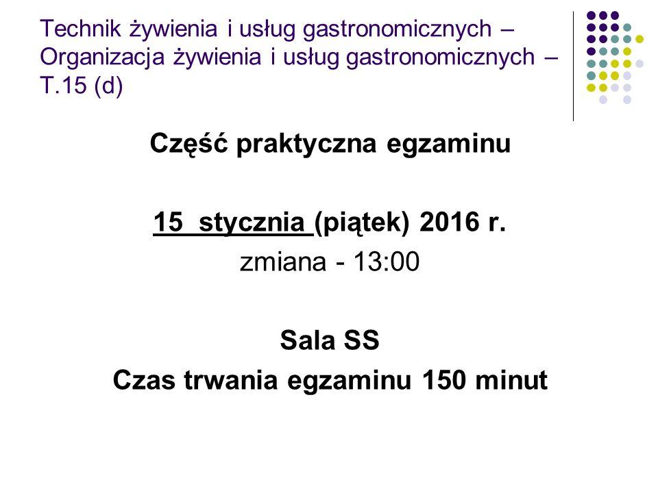 Część praktyczna egzaminu Czas trwania egzaminu 150 minut