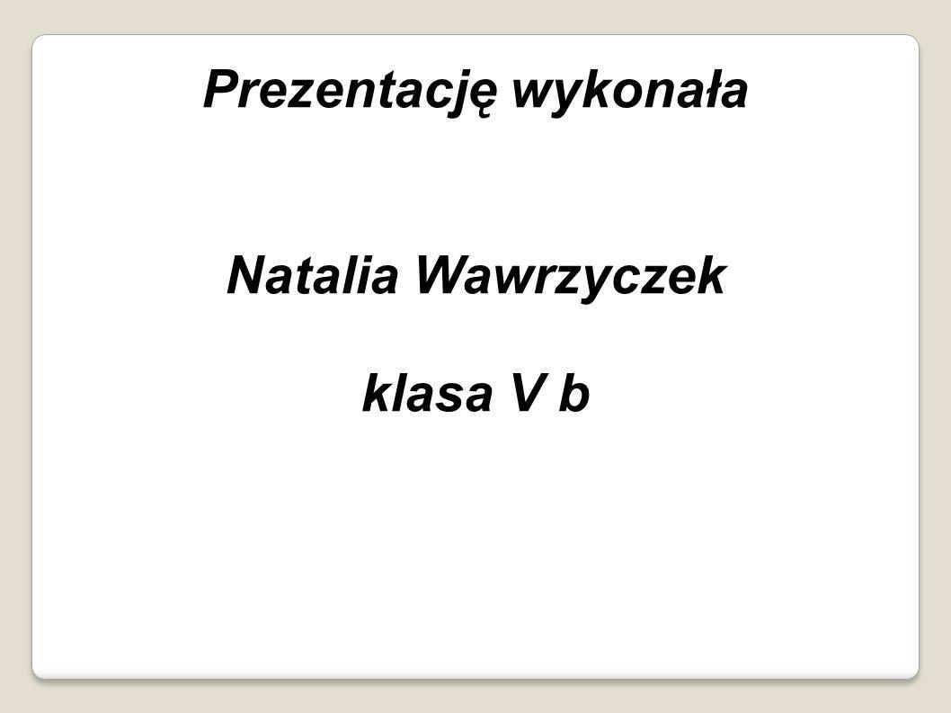 Natalia Wawrzyczek klasa V b
