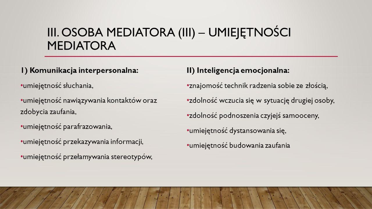 iii. OSOBA MEDIATORA (iii) – UMIEJĘTNOŚCI MEDIATORA