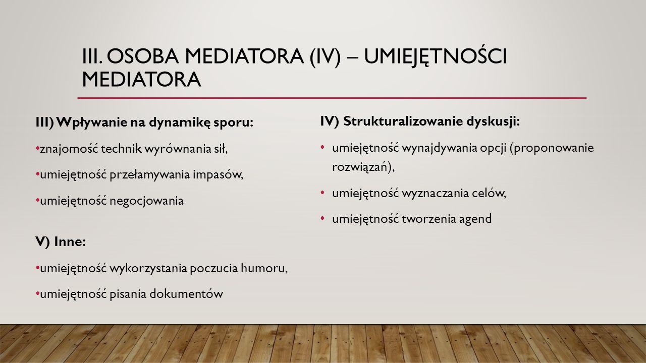 iii. OSOBA MEDIATORA (IV) – UMIEJĘTNOŚCI MEDIATORA