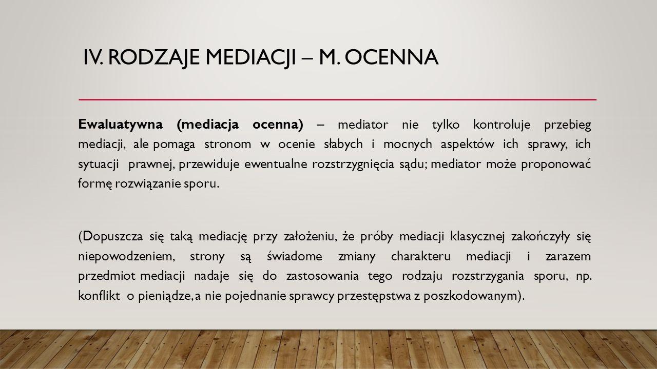 IV. Rodzaje mediacji – m. ocenna