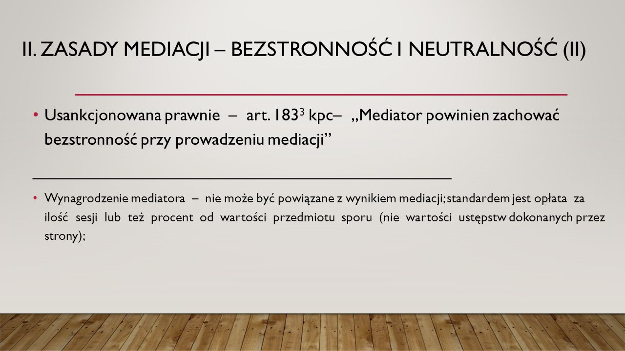 ii. Zasady mediacji – bezstronność i neutralność (II)