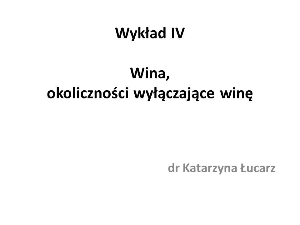 Wykład IV Wina, okoliczności wyłączające winę