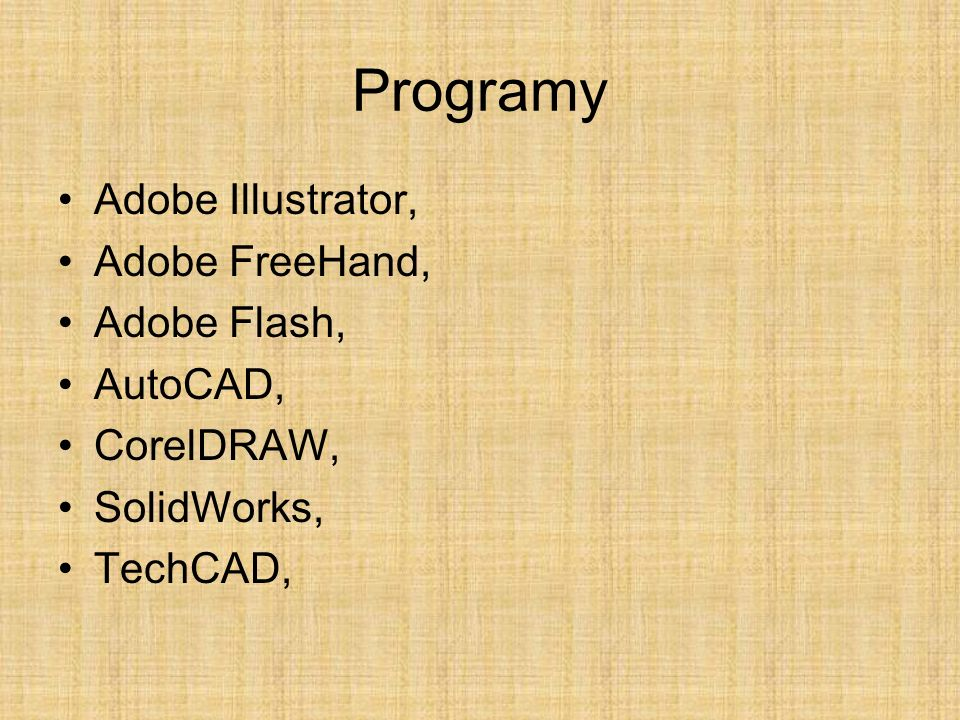 Programy Adobe Illustrator, Adobe FreeHand, Adobe Flash, AutoCAD,
